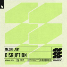 Maxim Lany - Disruption (Armada Electronic Elements)