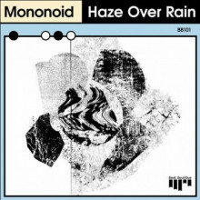 Mononoid - Haze Over Rain (Beat Boutique)