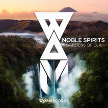 Noble Spirits - Gardens Of Elah (WAYU)