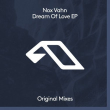 Nox Vahn - Dream Of Love (Anjunadeep)