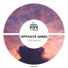 Opposite Minds - Pipeline Ep (Natura Viva)
