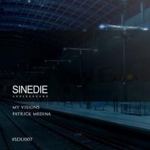 Patrick Medina - My Visions (Sinedie Underground)