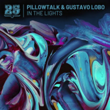 PillowTalk, Gustavo Lobo - In The Lights (Bar 25 Music)