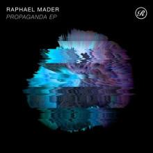 Raphael Mader - Propaganda EP (Renaissance)