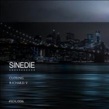 Richard V - Closing (Sinedie Underground)