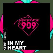 Sebb Junior - In My Heart (Freakin909)