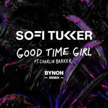 Sofi Tukker, Charlie Barker - Good Time Girl - BYNON Remix (Ultra)