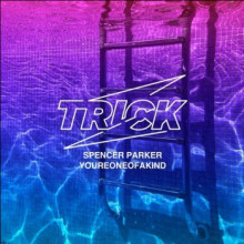 Spencer Parker - Youreoneofakind (Trick)