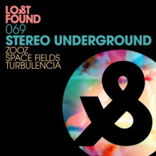 Stereo Underground - Zooz / Space Fields / Turbulencia (Lost & Found)