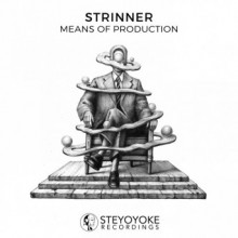 Strinner - Means of Production (Steyoyoke)