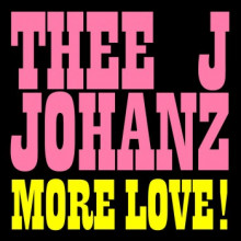 Thee J Johanz - More Love! (Running Back)