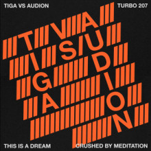 Tiga, Audion - This Is A Dream (Turbo)