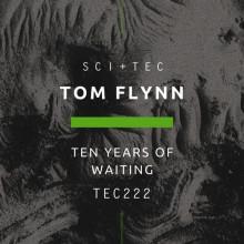 Tom Flynn - Ten Years Of Waiting (SCI+TEC)