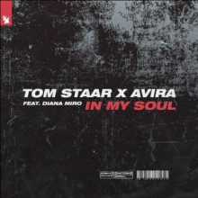 Tom Staar & Avira & Diana Miro - In My Soul (Armada)