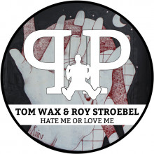 Tom Wax & Roy Stroebel - Hate Me Or Love Me (Extended Version) (Party Playground)