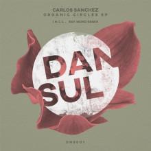 Carlos Sanchez - Organic Circles EP (Dansul)