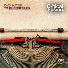 Dark Matter - To Be Continued (Critical Fusion)
