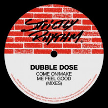 Dubble Dose - Come On/Make Me Feel Good (Mixes) (Strictly Rhythm)