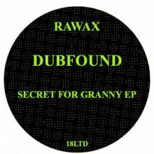 Dubfound - Secret For Granny (Rawax)