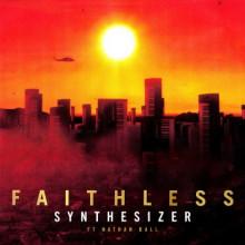 Faithless & Nathan Ball - Synthesizer