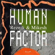 Good Guy Mikesh, Reznik (DE) - Human Factor (Keinemusik)
