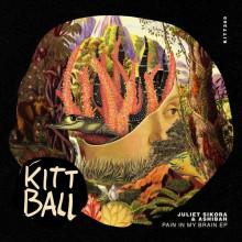 Juliet Sikora, Ashibah - Pain In My Brain EP (Kittball)