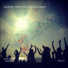 Kachelly - When The Sun Goes Down (Bokesound)