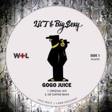 Lil'T, Big Sexy - Gogo Juice (Wolf + Lamb)