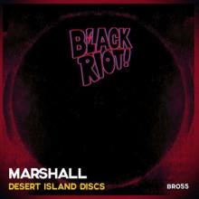 Marshall - Desert Island Discs (Black Riot)