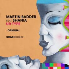 Martin Badder & Shania - Ur Type (Circus)