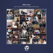 Mike Dunn - My House From All Angles (Remixes) (Classic)