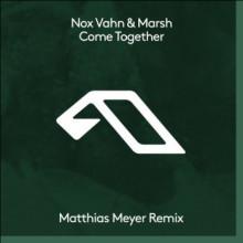 Nox Vahn & Marsh Come Together (Matthias Meyer Remix) (Anjunadeep)