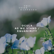Ocula - As We Stand / Equanimity (This Never Happened)
