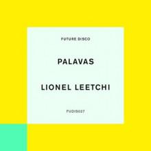 Palavas - Lionel Leetchi (uture Disco)