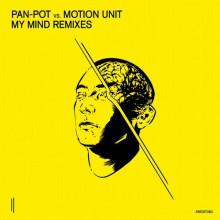 Pan-Pot vs. Motion Unit - My Mind Remixes (Second State)