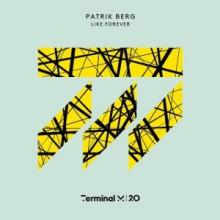 Patrik Berg - Like Forever (Terminal M)