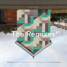 Phil Kieran - Life Cycling - The Remixes #1 (Maeve)
