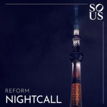 Reform (IT) - Nightcall (Sous)