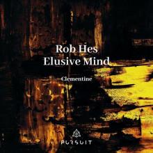 Rob Hes, Elusive Mind - Clementine (Pursuit)