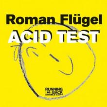 Roman Flügel - Acid Test (Running Back)