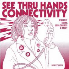 See Thru Hands - Connectivity (Sprechen)