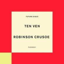 Ten Ven - Robinson Crusoe (Extended Mix) (Future Disco)