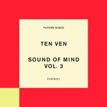 Ten Ven - Sound of Mind, Vol. 3 (Future Disco)