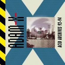 Adam X - Acid Archives 92-94 (L.I.E.S.)