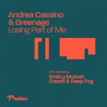 Andrea Cassino & Greenage - Losing Part Of Me (PROTON)
