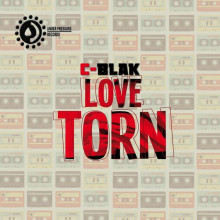C-Blak - LOVE TORN (Under Pressure Records South Africa)