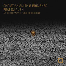 Christian Smith, Eric Sneo, DJ Rush - Ride The Waves : Line Of Descent  (Tronic)