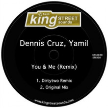 Dennis Cruz, Yamil - You & Me (Remix) (King Street)