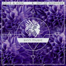 Dole & Kom, Seth Schwarz - Out Of Nowhere (Sirin)