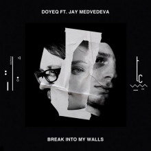 Doyeq - Break Into My Walls (trueColors)